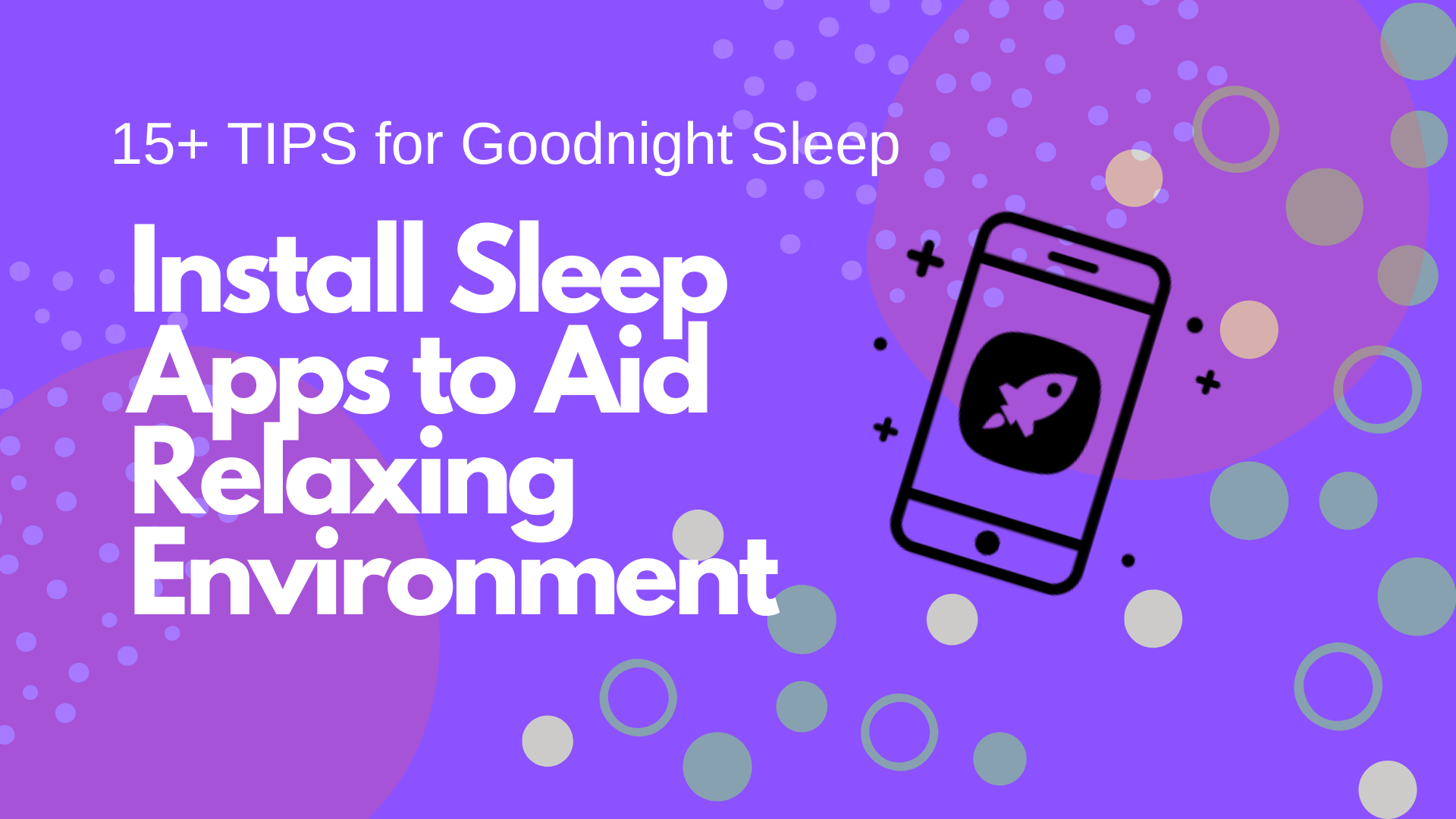 Install Sleep Apps that Aid Relaxing