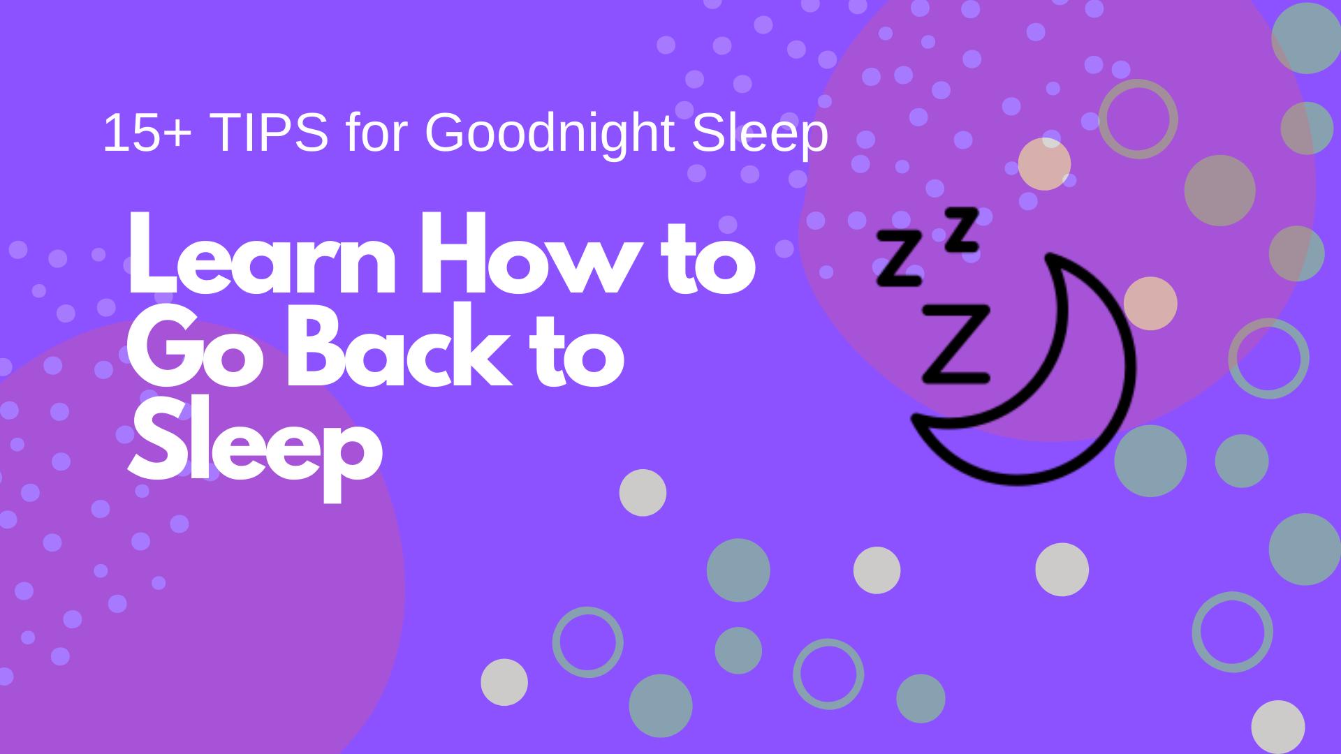 Learn how to go back to sleep
