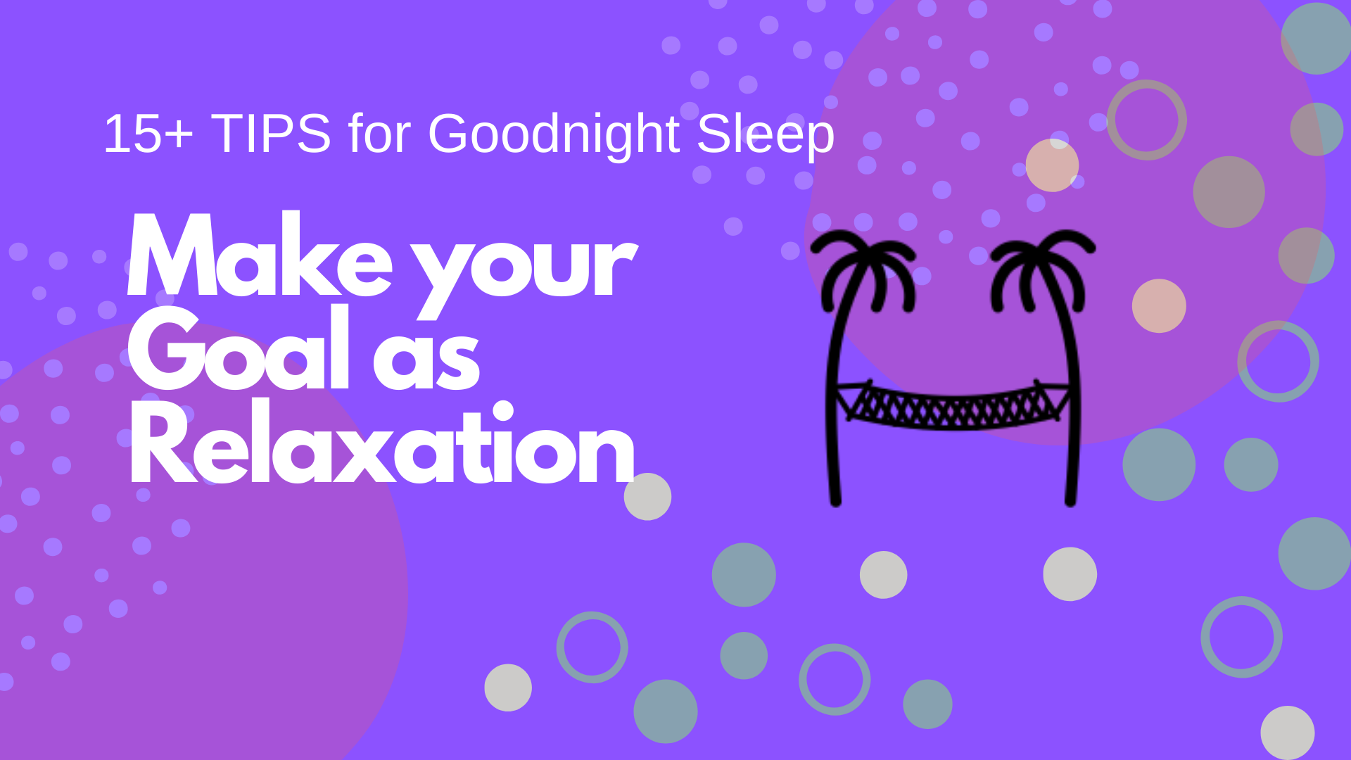 Make your goal as relaxation