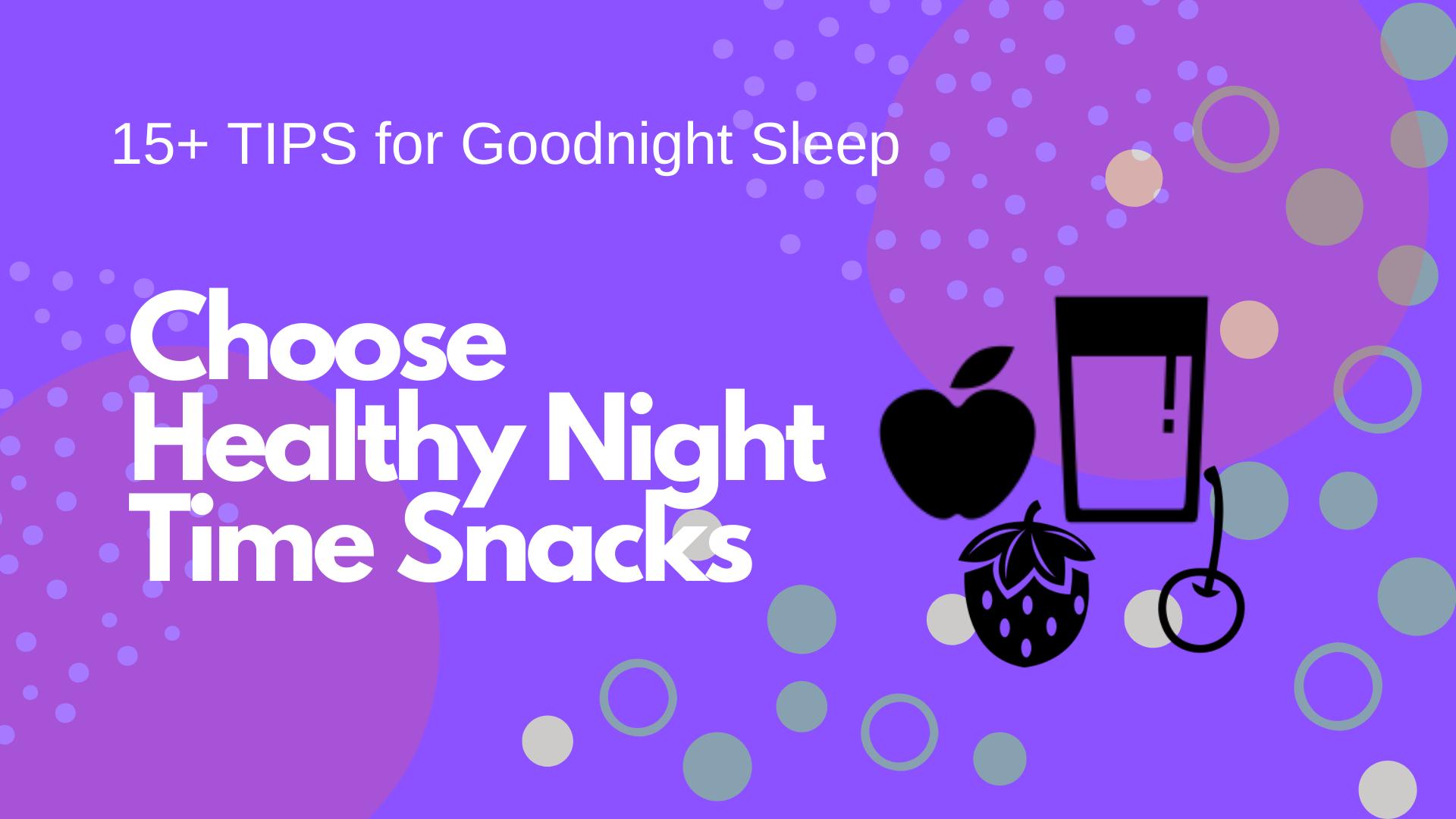 Choose Healthy Night Time Snacks
